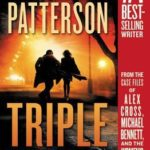 [PDF] [EPUB] Triple Homicide: From the case files of Alex Cross, Michael Bennett, and the Women's Murder Club Download