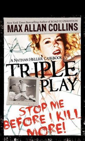 [PDF] [EPUB] Triple Play: A Nathan Heller Casebook Download by Max Allan Collins