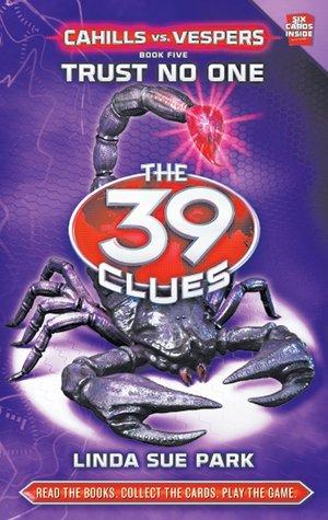 [PDF] [EPUB] Trust No One (The 39 Clues: Cahills vs. Vespers, #5) Download by Linda Sue Park