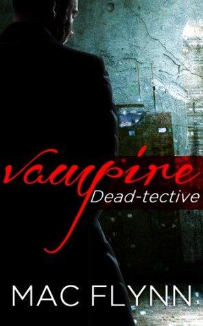 [PDF] [EPUB] Vampire Dead-tective (Dead-tective #1) Download by Mac Flynn