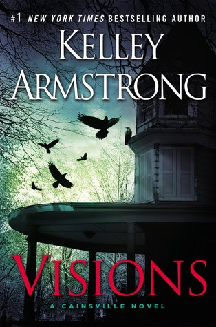 [PDF] [EPUB] Visions (Cainsville, #2) Download by Kelley Armstrong
