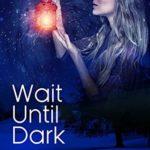 [PDF] [EPUB] Wait Until Dark (Carolina Moon #3) Download