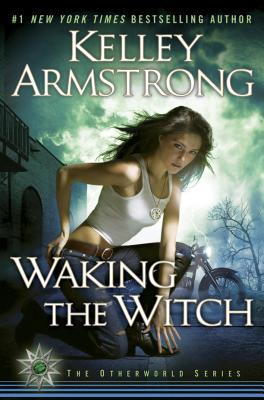 [PDF] [EPUB] Waking the Witch (Women of the Otherworld, #11) Download by Kelley Armstrong