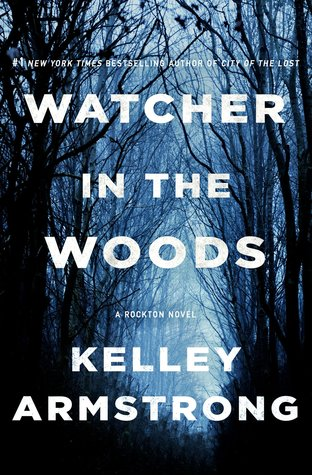 [PDF] [EPUB] Watcher in the Woods (Rockton, #4) Download by Kelley Armstrong