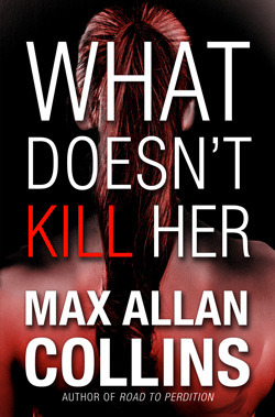 [PDF] [EPUB] What Doesn't Kill Her Download by Max Allan Collins