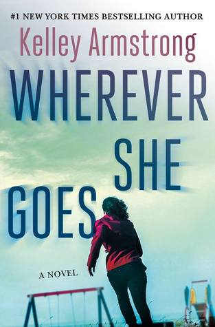 [PDF] [EPUB] Wherever She Goes Download by Kelley Armstrong