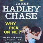 [PDF] [EPUB] Why Pick on Me? by James Hadley Chase Download