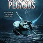 [PDF] [EPUB] Wings of Pegasus (Blood on the Stars: Andromeda Chronicles, #2) Download