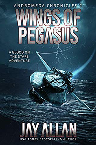 [PDF] [EPUB] Wings of Pegasus (Blood on the Stars: Andromeda Chronicles, #2) Download by Jay Allan