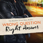 [PDF] [EPUB] Wrong Question, Right Answer (The Bourbon Street Boys, # 3) Download