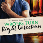 [PDF] [EPUB] Wrong Turn, Right Direction (The Bourbon Street Boys, #4) Download