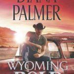 [PDF] [EPUB] Wyoming Bold (Wyoming Men, #3) Download