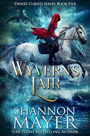 [PDF] [EPUB] Wyvern's Lair (Desert Cursed Series Book 5) Download by Shannon Mayer