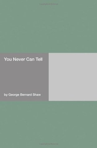 [PDF] [EPUB] You Never Can Tell Download by George Bernard Shaw