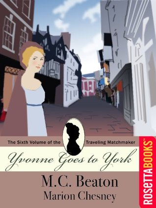 [PDF] [EPUB] Yvonne Goes To York Download by Marion Chesney
