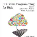 [PDF] [EPUB] 3D Game Programming for Kids: Create Interactive Worlds with JavaScript Download