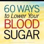 [PDF] [EPUB] 60 Ways to Lower Your Blood Sugar: Simple Steps to Reduce the Carbs, Shed the Weight, and Feel Great Now! Download