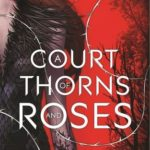 [PDF] [EPUB] A Court of Thorns and Roses (A Court of Thorns and Roses, #1) Download