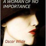 [PDF] [EPUB] A WOMAN OF NO IMPORTANCE: Oscar Wilde Download
