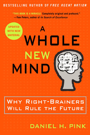 [PDF] [EPUB] A Whole New Mind: Why Right-Brainers Will Rule the Future Download by Daniel H. Pink