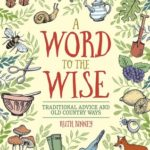 [PDF] [EPUB] A Word to the Wise: Traditional Advice and Old Country Ways Download