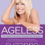[PDF] [EPUB] Ageless: The Naked Truth About Bioidentical Hormones Download