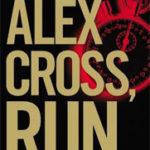 [PDF] [EPUB] Alex Cross, Run (Alex Cross, #20) Download