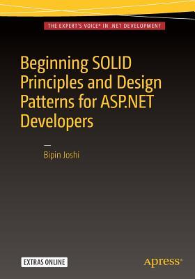 [PDF] [EPUB] Beginning SOLID Principles and Design Patterns for ASP.Net Developers Download by Bipin Joshi