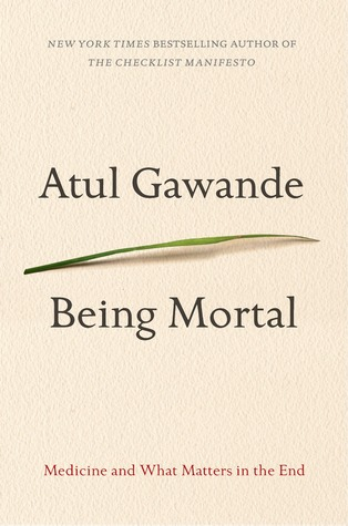 [PDF] [EPUB] Being Mortal: Medicine and What Matters in the End Download by Atul Gawande
