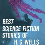 [PDF] [EPUB] Best Science Fiction Stories of H. G. Wells Download