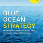 [PDF] [EPUB] Blue Ocean Strategy, Expanded Edition: How to Create Uncontested Market Space and Make the Competition Irrelevant Download