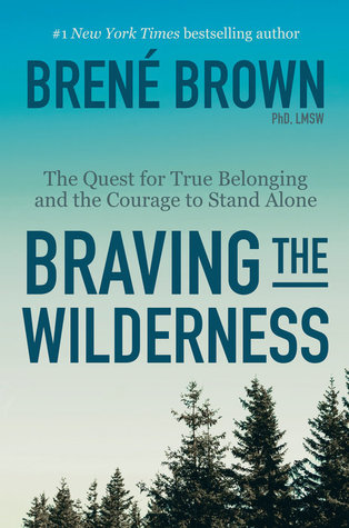 [PDF] [EPUB] Braving the Wilderness: The Quest for True Belonging and the Courage to Stand Alone Download by Brené Brown