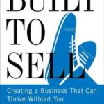 [PDF] [EPUB] Built to Sell: Creating a Business That Can Thrive Without You Download