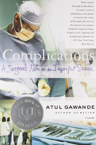 [PDF] [EPUB] Complications: A Surgeon's Notes on an Imperfect Science Download by Atul Gawande