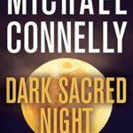[PDF] [EPUB] Dark Sacred Night (Renée Ballard, #2; Harry Bosch, #21; Harry Bosch Universe, #31) Download