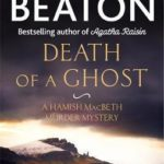 [PDF] [EPUB] Death of a Ghost (Hamish Macbeth, #32) Download