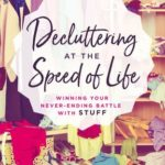 [PDF] [EPUB] Decluttering at the Speed of Life: Winning Your Never-Ending Battle with Stuff Download