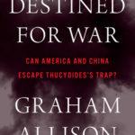 [PDF] [EPUB] Destined for War: Can America and China Escape Thucydides's Trap? Download