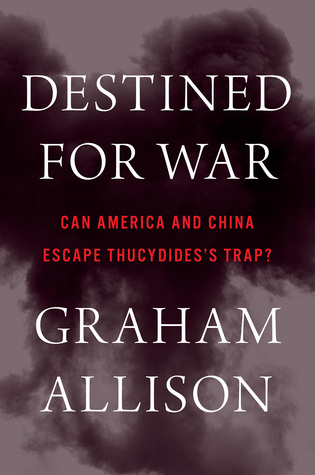 [PDF] [EPUB] Destined for War: Can America and China Escape Thucydides's Trap? Download by Graham Allison