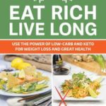 [PDF] [EPUB] Eat Rich, Live Long: Mastering the Low-Carb  Keto Spectrum for Weight Loss and Longevity Download