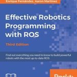 [PDF] [EPUB] Effective Robotics Programming with ROS – Third Edition Download