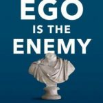 [PDF] [EPUB] Ego Is the Enemy Download