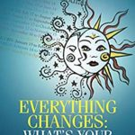 [PDF] [EPUB] Everything Changes: What's Your Real Sign?: Understanding Sidereal Time Zodiac Download