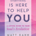 [PDF] [EPUB] Everything Is Here to Help You: A Loving Guide to Your Soul's Evolution Download