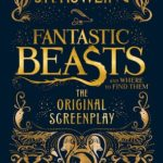 [PDF] [EPUB] Fantastic Beasts and Where to Find Them: The Original Screenplay (Fantastic Beasts: The Original Screenplay, #1) Download