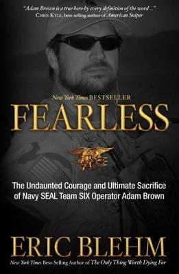 [PDF] [EPUB] Fearless: The Heroic Story of One Navy SEAL's Sacrifice in the Hunt for Osama Bin Laden and the Unwavering Devotion of the Woman Who Loved Him Download by Eric Blehm