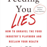 [PDF] [EPUB] Feeding You Lies: How to Unravel the Food Industry's Playbook and Reclaim Your Health Download
