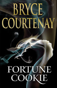 [PDF] [EPUB] Fortune Cookie Download by Bryce Courtenay