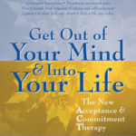 [PDF] [EPUB] Get Out of Your Mind and Into Your Life: The New Acceptance and Commitment Therapy Download
