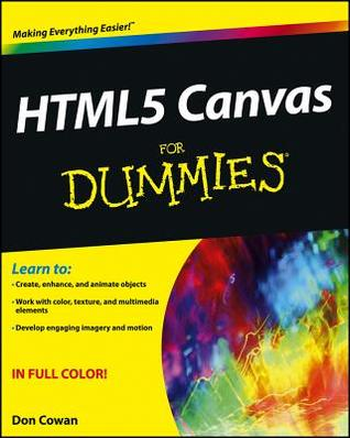 [PDF] [EPUB] HTML5 Canvas for Dummies Download by Don Cowan